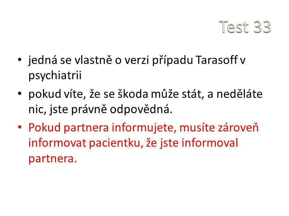 Test 33 jedná se vlastně o verzi případu Tarasoff v psychiatrii