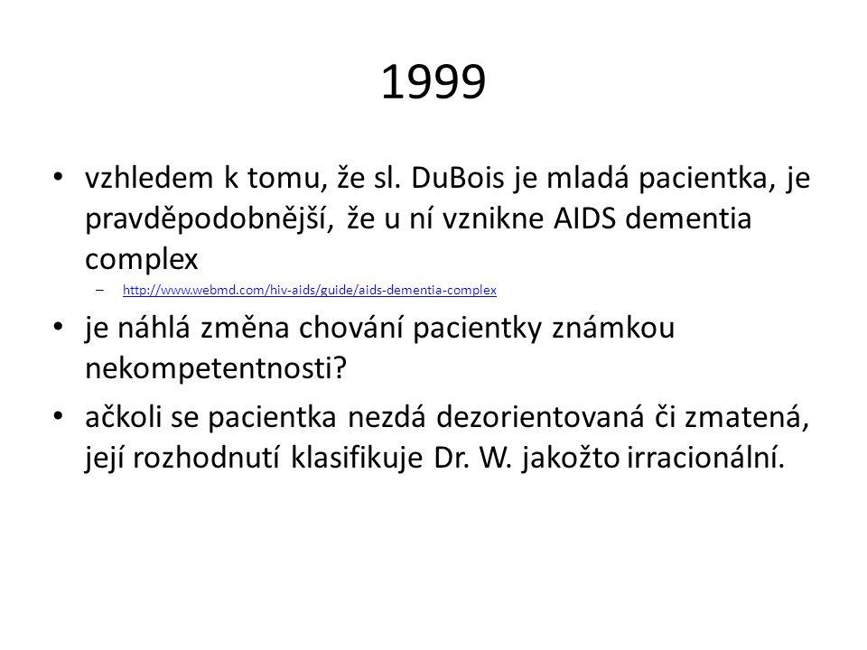 1999 vzhledem k tomu, že sl. DuBois je mladá pacientka, je pravděpodobnější, že u ní vznikne AIDS dementia complex.
