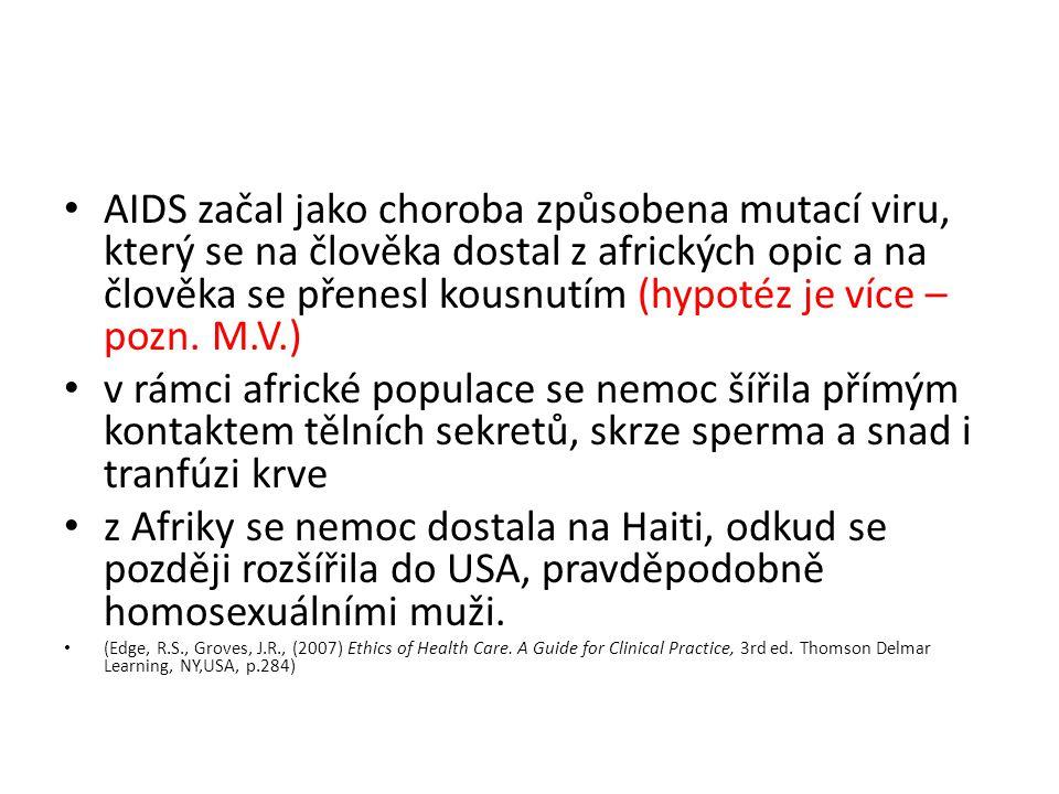 AIDS začal jako choroba způsobena mutací viru, který se na člověka dostal z afrických opic a na člověka se přenesl kousnutím (hypotéz je více – pozn. M.V.)