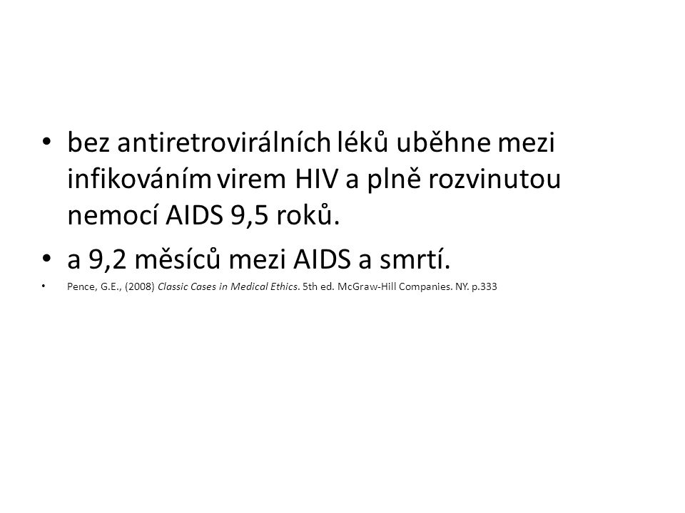 a 9,2 měsíců mezi AIDS a smrtí.