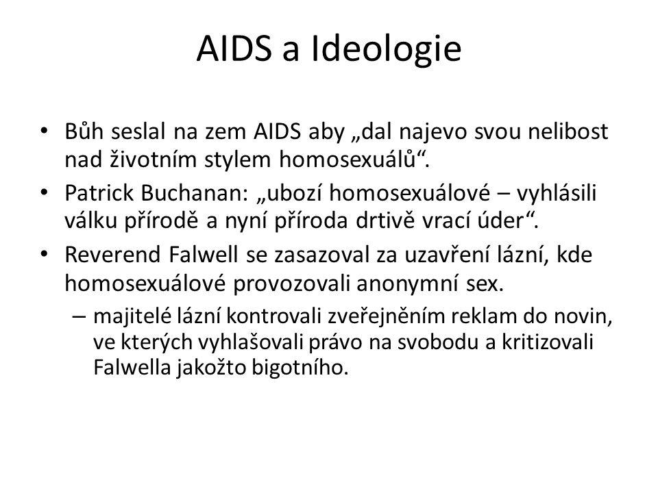 """AIDS a Ideologie Bůh seslal na zem AIDS aby """"dal najevo svou nelibost nad životním stylem homosexuálů ."""