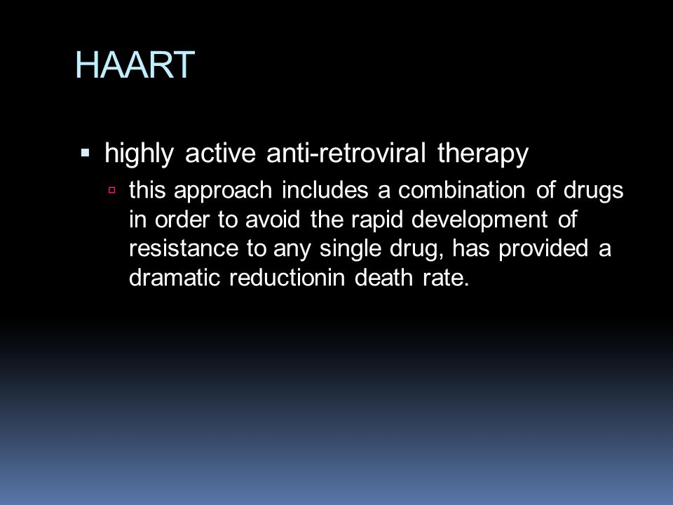 HAART highly active anti-retroviral therapy