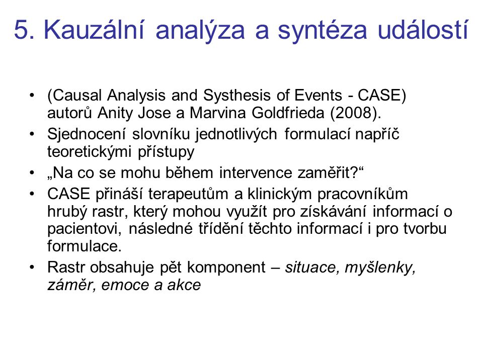 5. Kauzální analýza a syntéza událostí