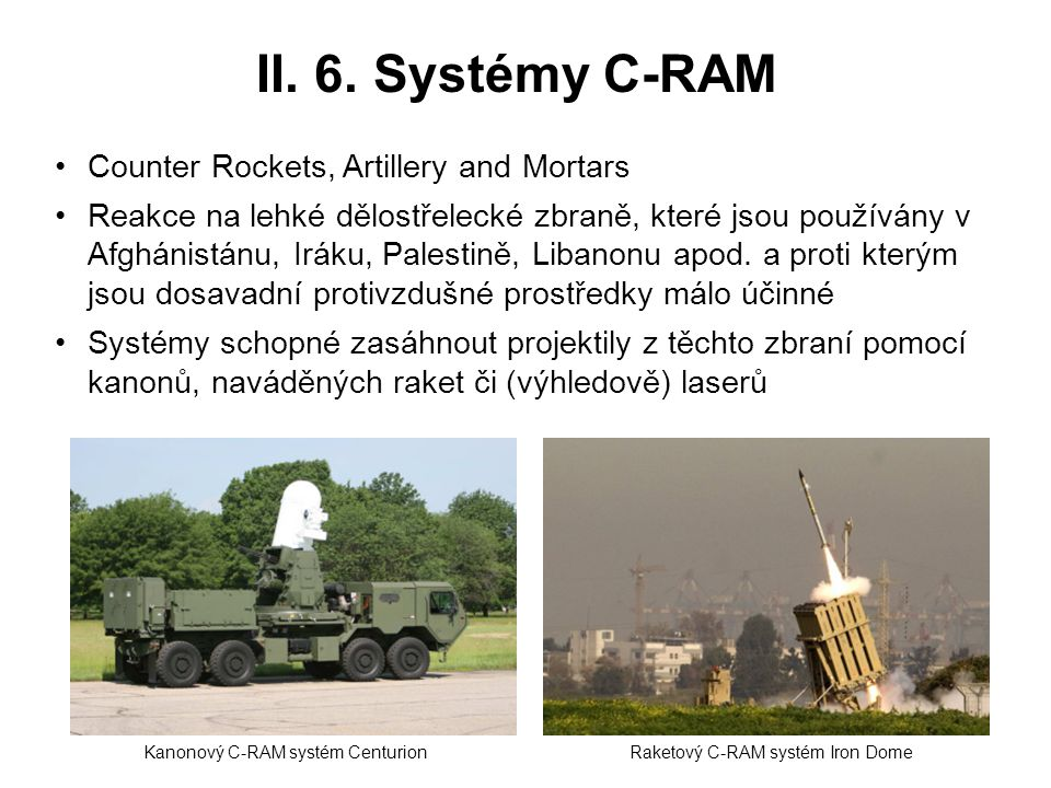 II. 6. Systémy C-RAM Counter Rockets, Artillery and Mortars