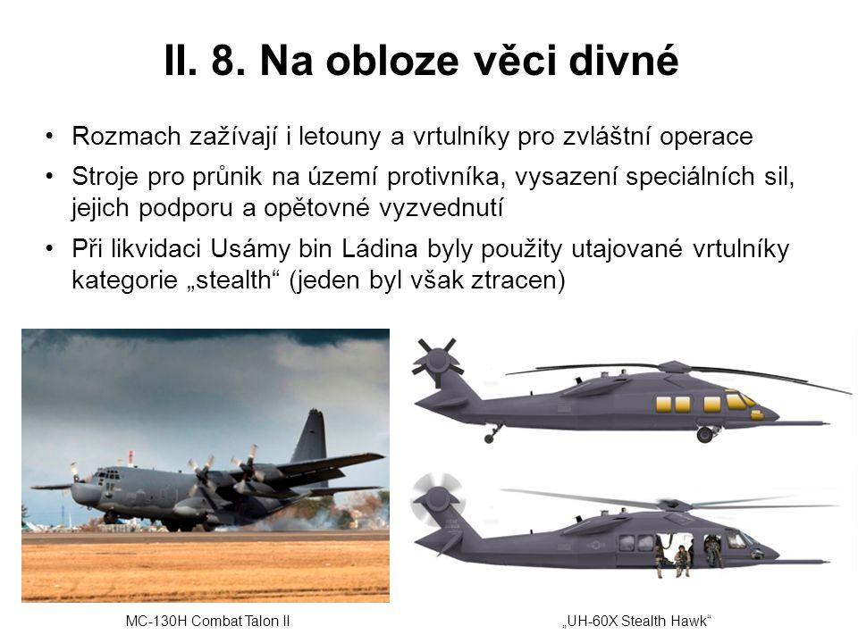 II. 8. Na obloze věci divné Rozmach zažívají i letouny a vrtulníky pro zvláštní operace.