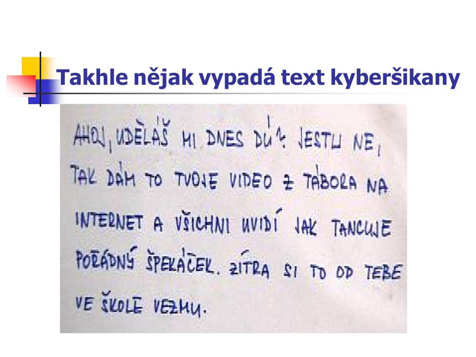 Takhle nějak vypadá text kyberšikany