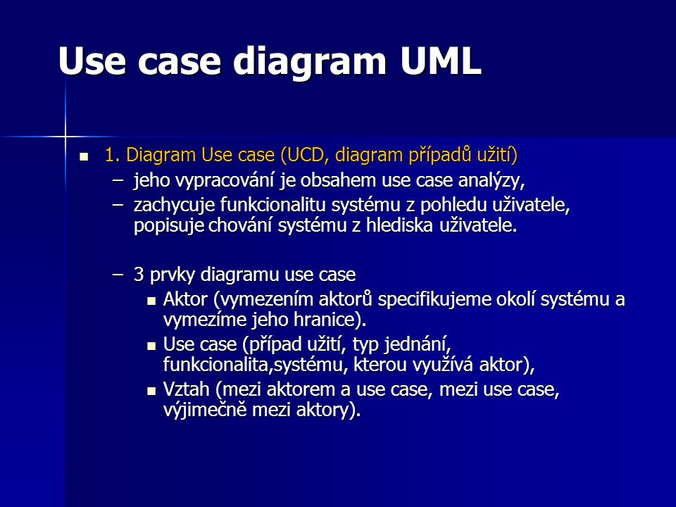 Use case diagram UML 1. Diagram Use case (UCD, diagram případů užití)