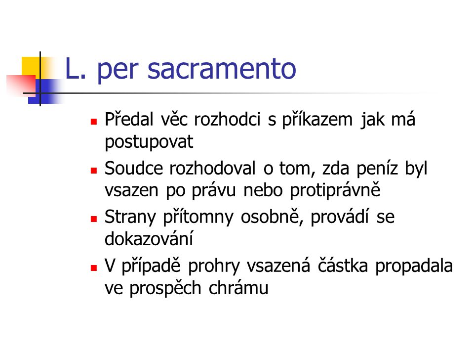 L. per sacramento Předal věc rozhodci s příkazem jak má postupovat