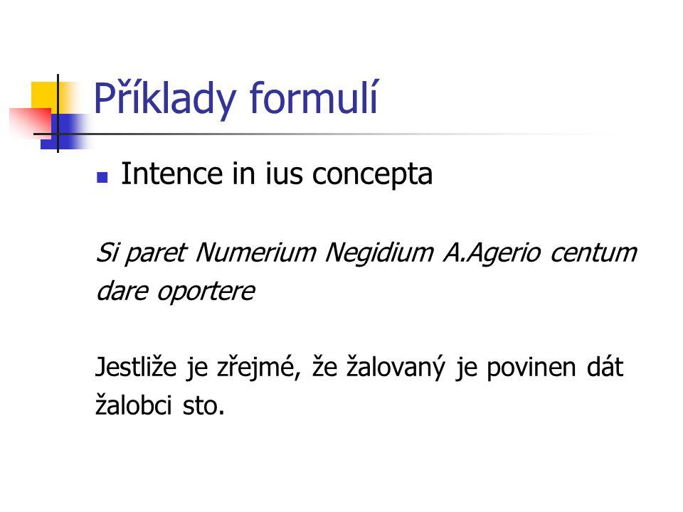 Příklady formulí Intence in ius concepta