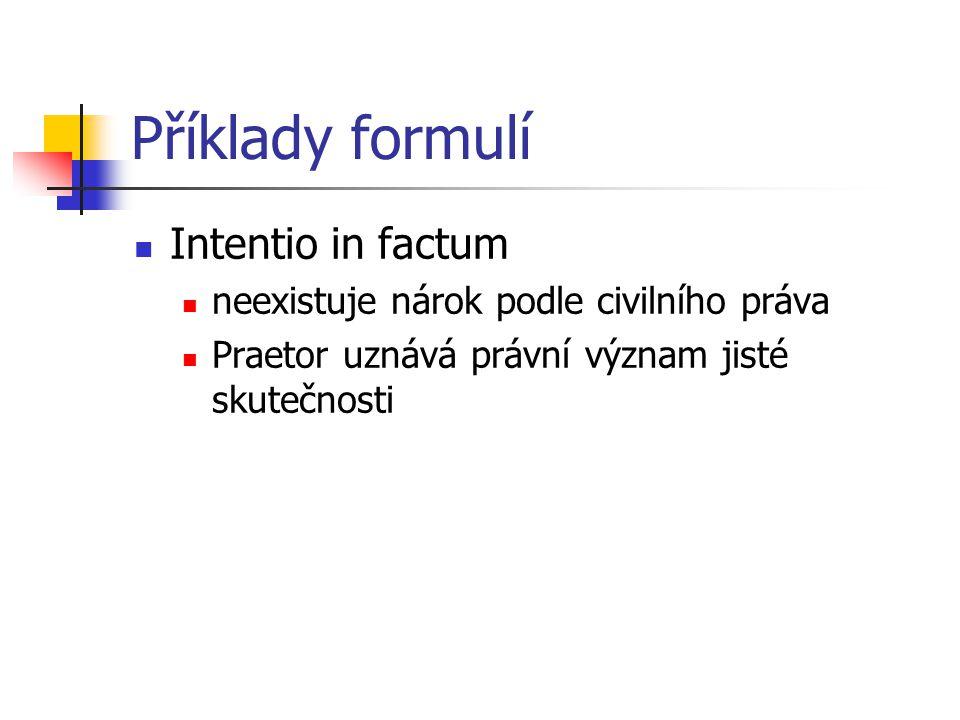 Příklady formulí Intentio in factum
