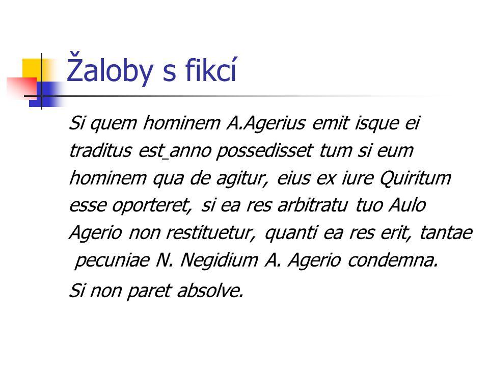 Žaloby s fikcí Si quem hominem A.Agerius emit isque ei