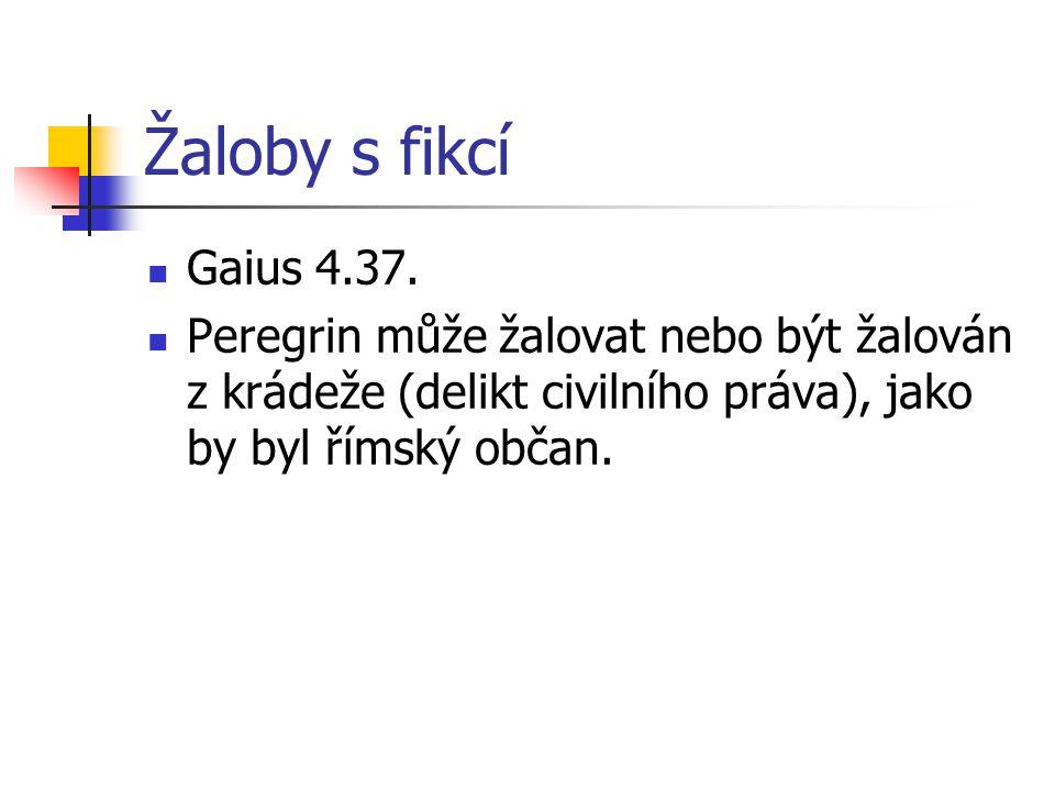 Žaloby s fikcí Gaius 4.37.