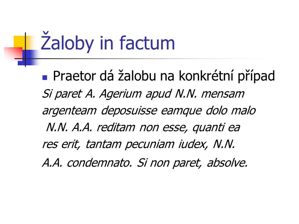 Žaloby in factum Praetor dá žalobu na konkrétní případ