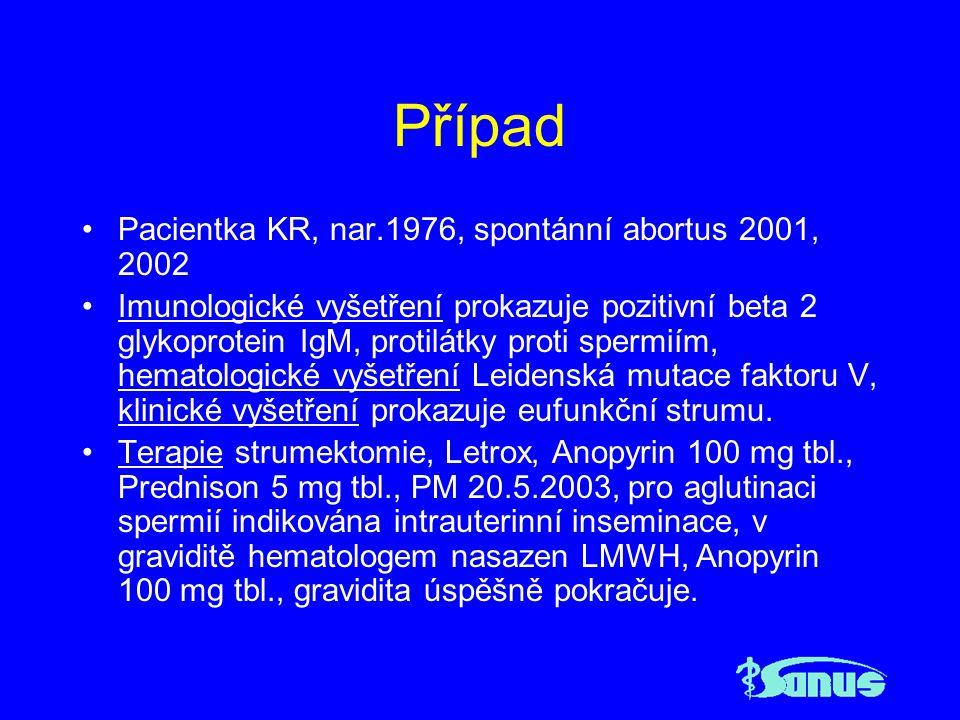 Případ Pacientka KR, nar.1976, spontánní abortus 2001, 2002