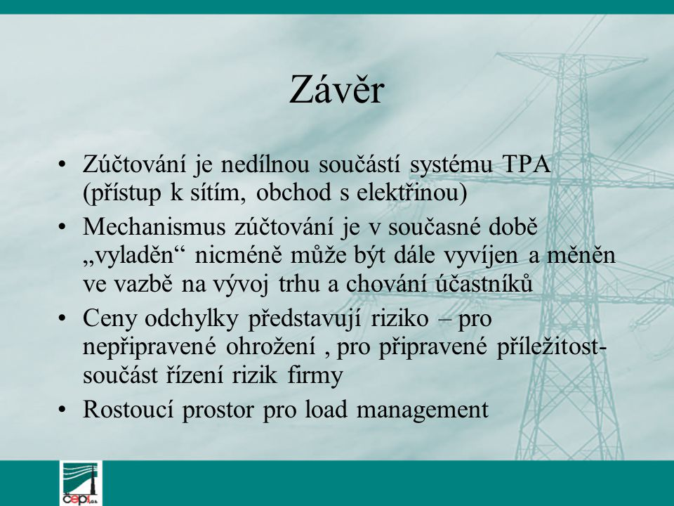 Závěr Zúčtování je nedílnou součástí systému TPA (přístup k sítím, obchod s elektřinou)
