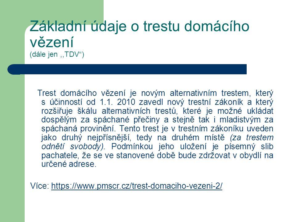 Základní údaje o trestu domácího vězení (dále jen ,,TDV )