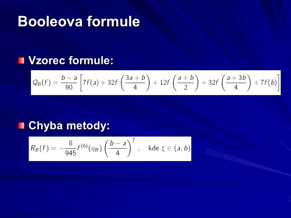 Booleova formule Vzorec formule: Chyba metody: