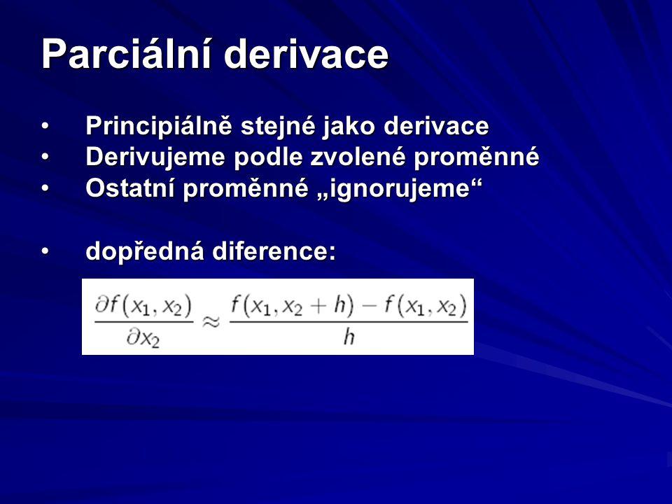 Parciální derivace Principiálně stejné jako derivace