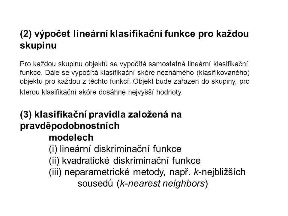 (2) výpočet lineární klasifikační funkce pro každou skupinu