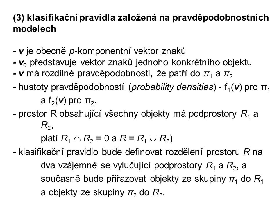 (3) klasifikační pravidla založená na pravděpodobnostních
