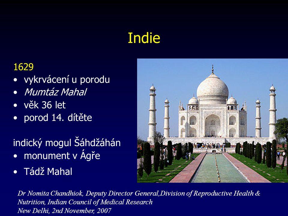 Indie 1629 vykrvácení u porodu Mumtáz Mahal věk 36 let