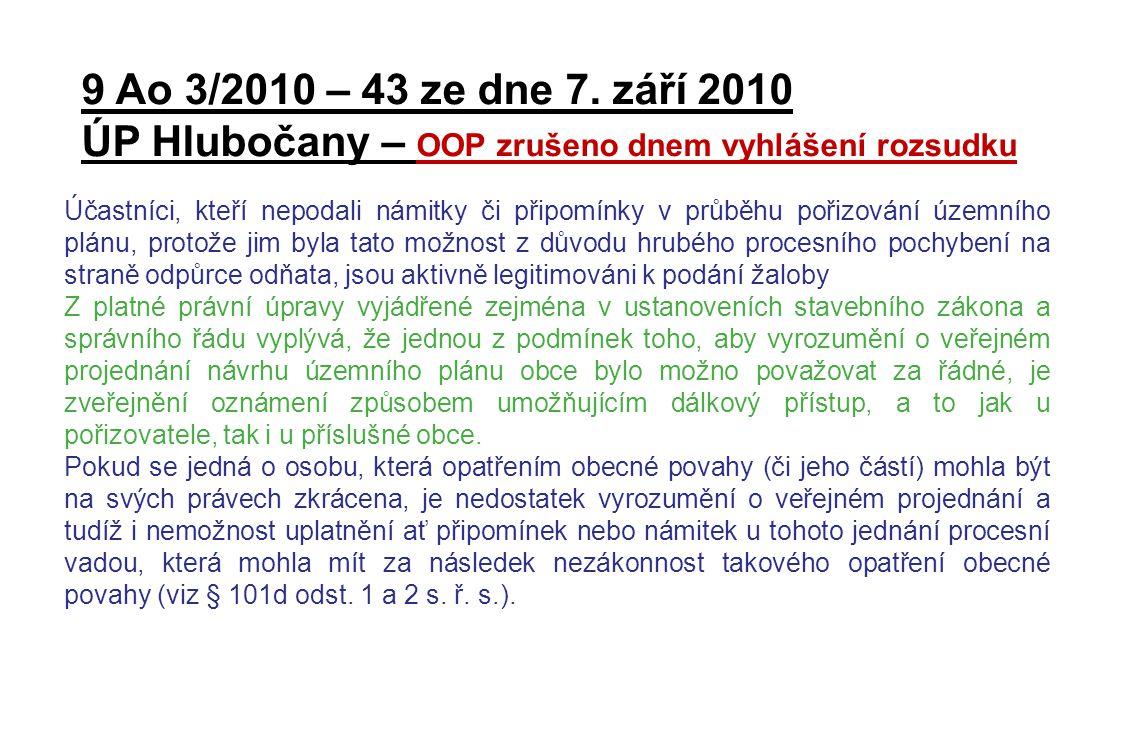 9 Ao 3/2010 – 43 ze dne 7. září 2010 ÚP Hlubočany – OOP zrušeno dnem vyhlášení rozsudku.