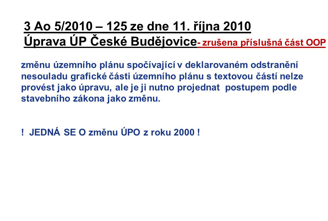 3 Ao 5/2010 – 125 ze dne 11. října 2010 Úprava ÚP České Budějovice- zrušena příslušná část OOP