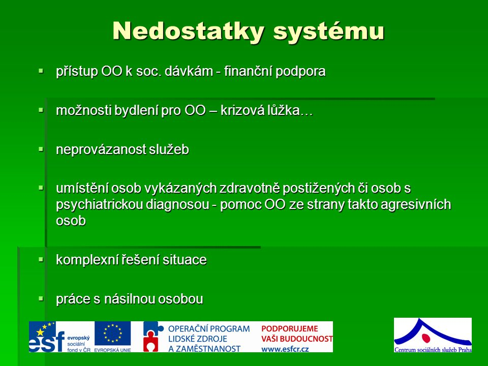 Nedostatky systému přístup OO k soc. dávkám - finanční podpora