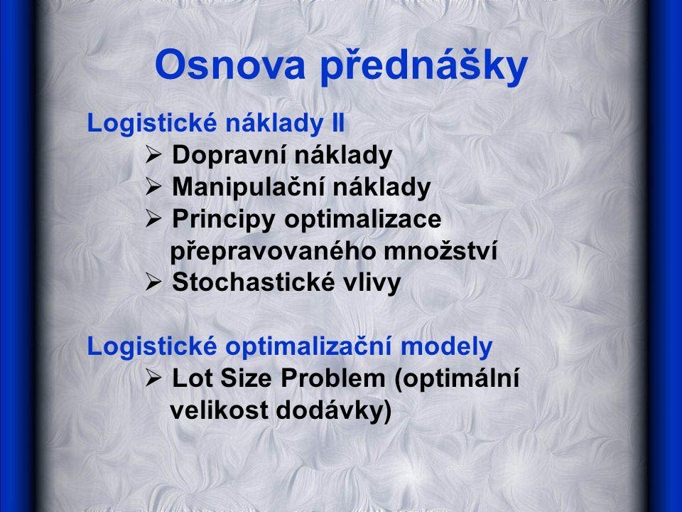 Osnova přednášky Logistické náklady II Dopravní náklady