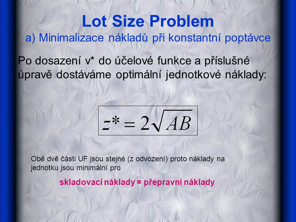 Lot Size Problem a) Minimalizace nákladů při konstantní poptávce