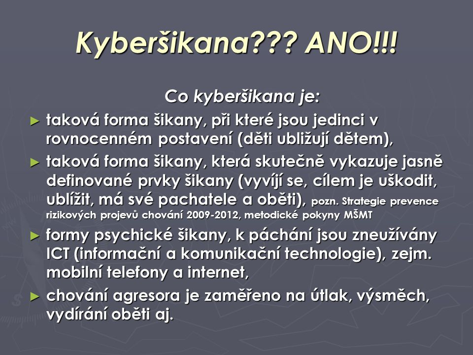 Kyberšikana ANO!!! Co kyberšikana je: