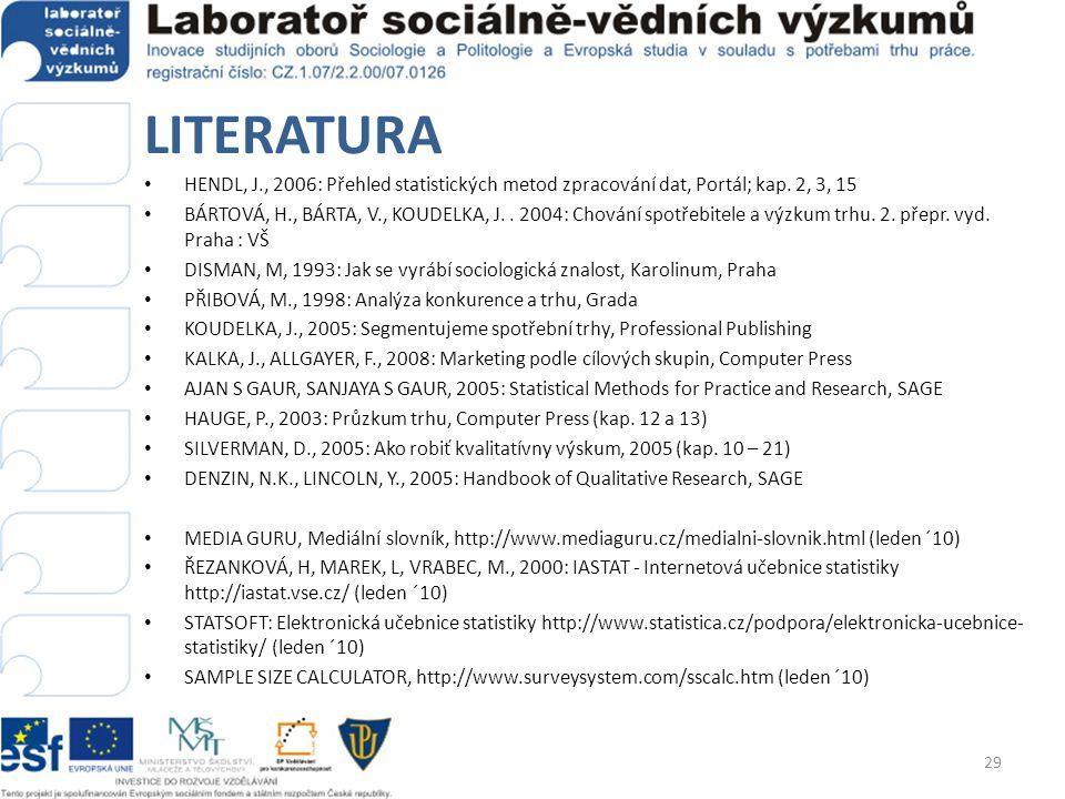LITERATURA HENDL, J., 2006: Přehled statistických metod zpracování dat, Portál; kap. 2, 3, 15.