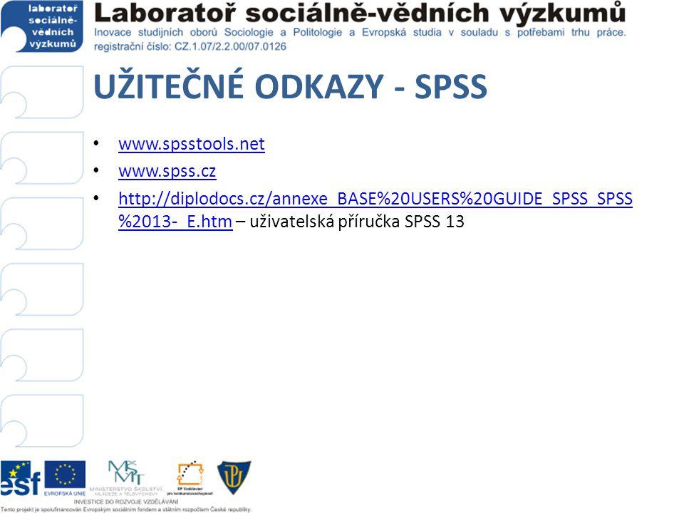 UŽITEČNÉ ODKAZY - SPSS www.spsstools.net www.spss.cz