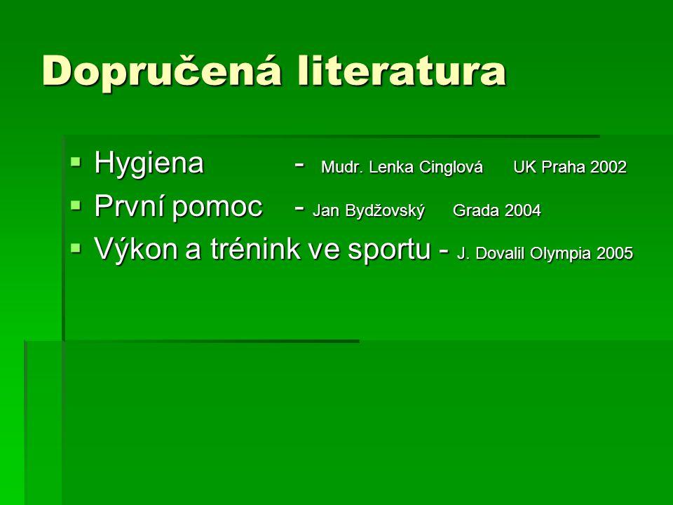 Dopručená literatura Hygiena - Mudr. Lenka Cinglová UK Praha 2002