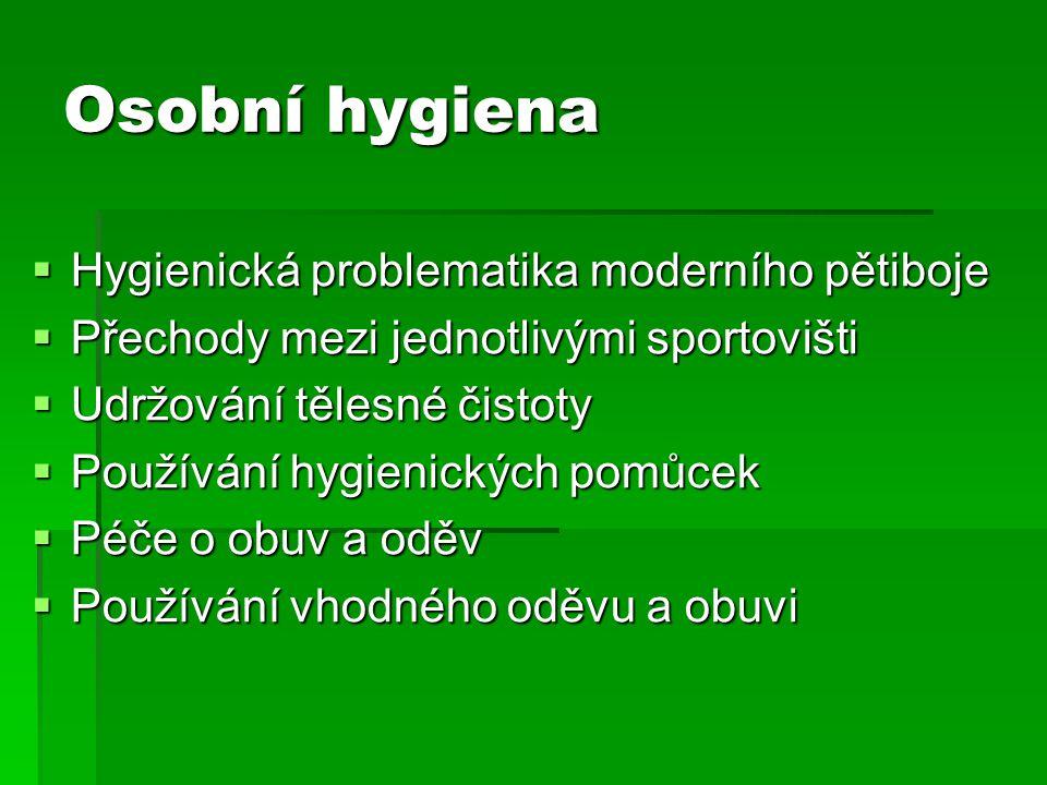 Osobní hygiena Hygienická problematika moderního pětiboje