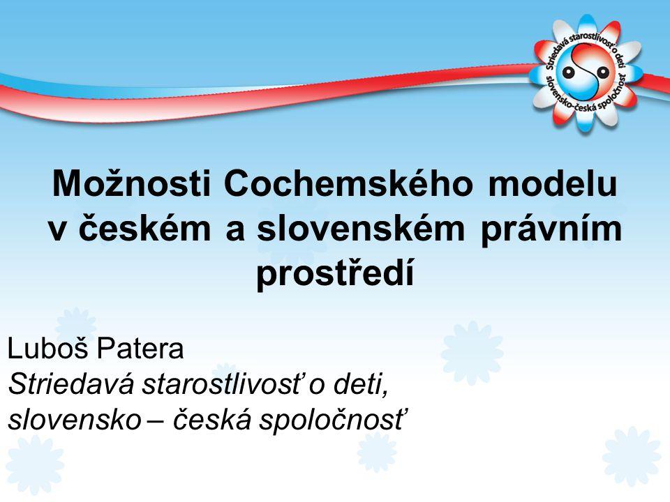 Možnosti Cochemského modelu v českém a slovenském právním prostředí