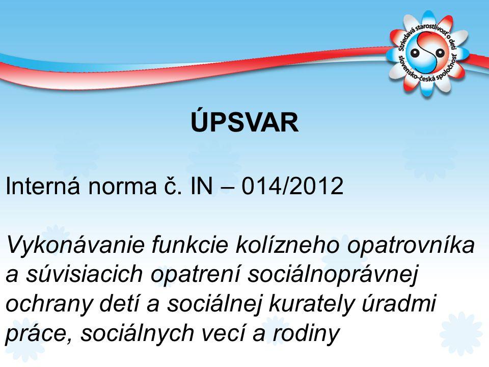ÚPSVAR Interná norma č. IN – 014/2012