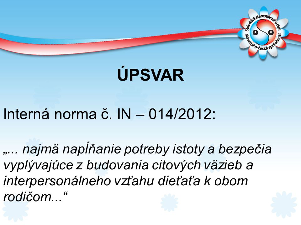 ÚPSVAR Interná norma č. IN – 014/2012: