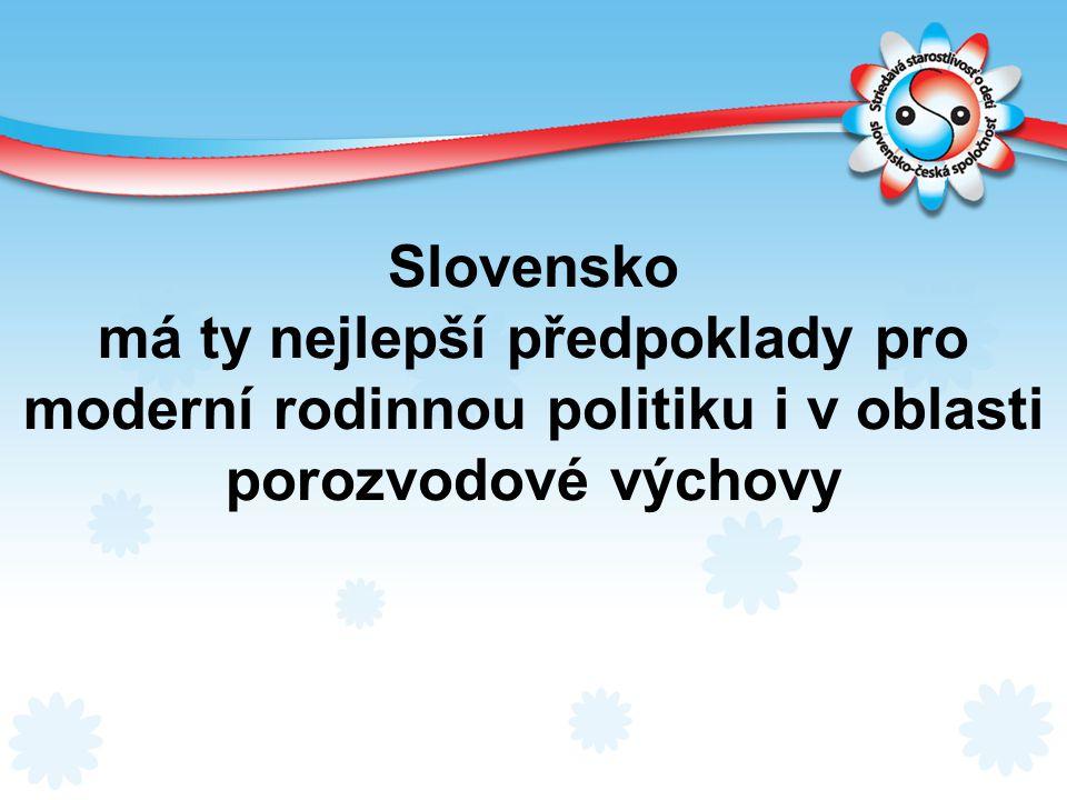 Slovensko má ty nejlepší předpoklady pro moderní rodinnou politiku i v oblasti porozvodové výchovy