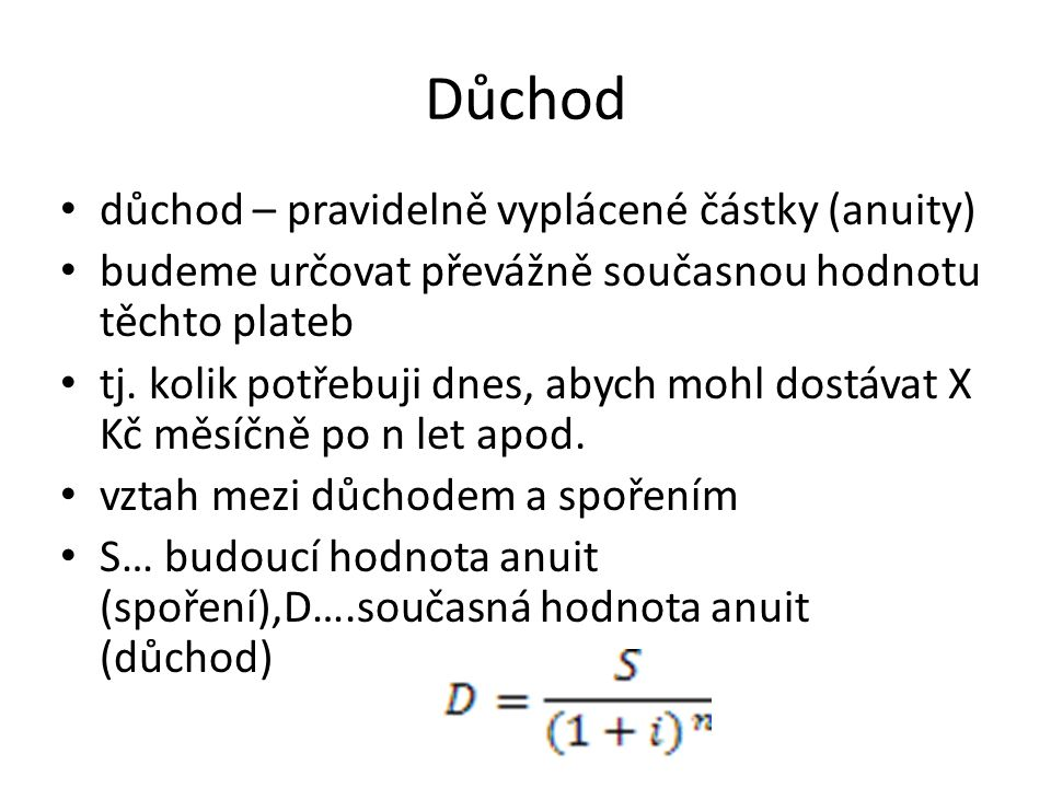 Důchod důchod – pravidelně vyplácené částky (anuity)