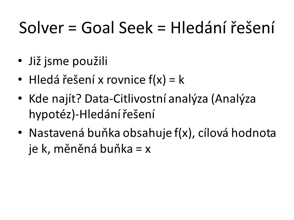 Solver = Goal Seek = Hledání řešení