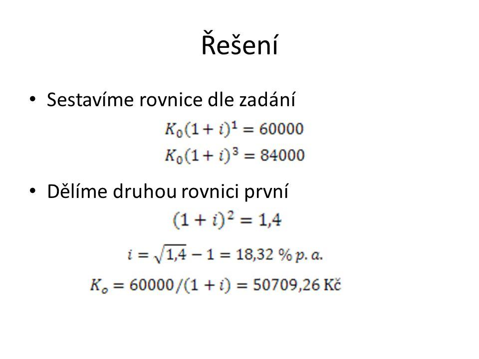 Řešení Sestavíme rovnice dle zadání Dělíme druhou rovnici první