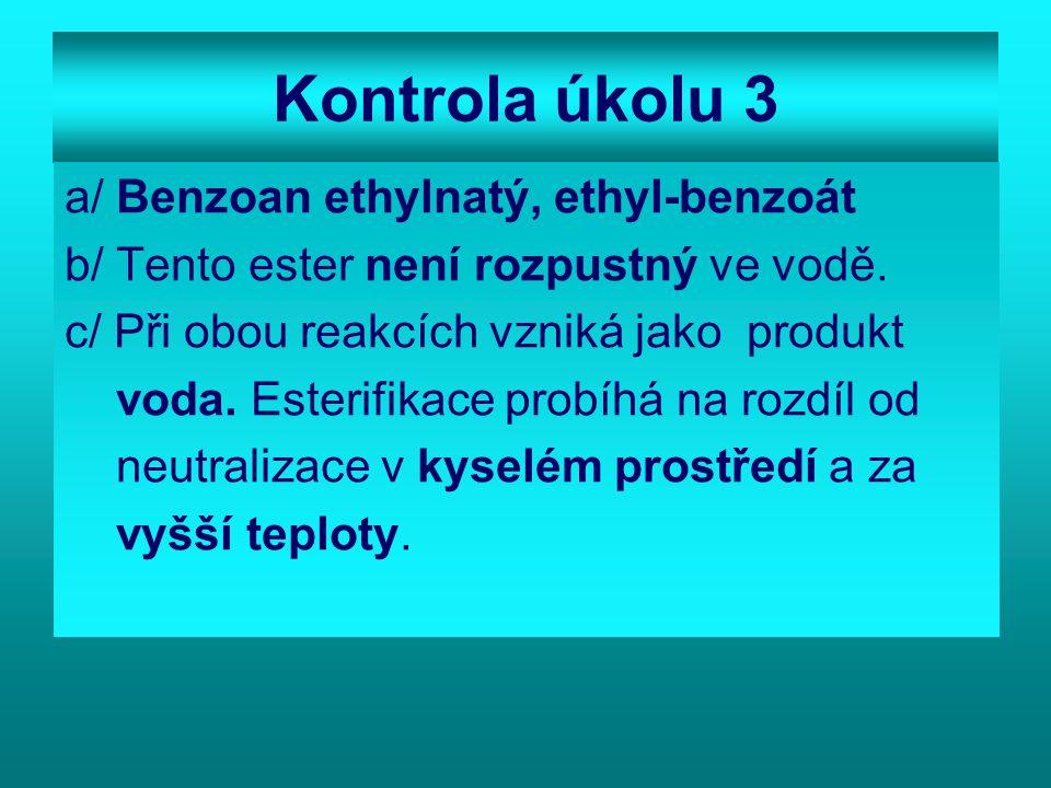 Kontrola úkolu 3 a/ Benzoan ethylnatý, ethyl-benzoát