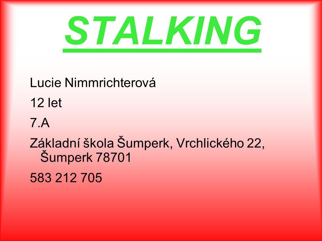 STALKING Lucie Nimmrichterová 12 let 7.A