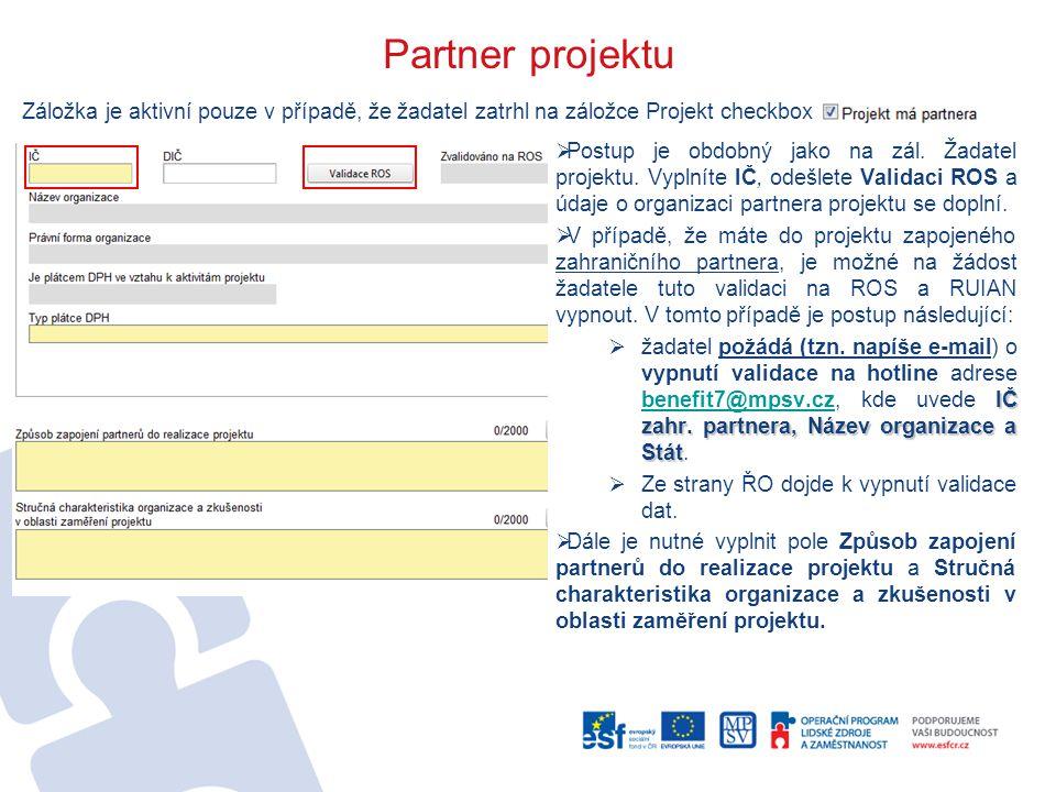 Partner projektu Záložka je aktivní pouze v případě, že žadatel zatrhl na záložce Projekt checkbox.