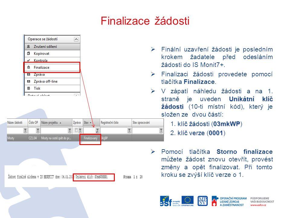 Finalizace žádosti Finální uzavření žádosti je posledním krokem žadatele před odesláním žádosti do IS Monit7+.