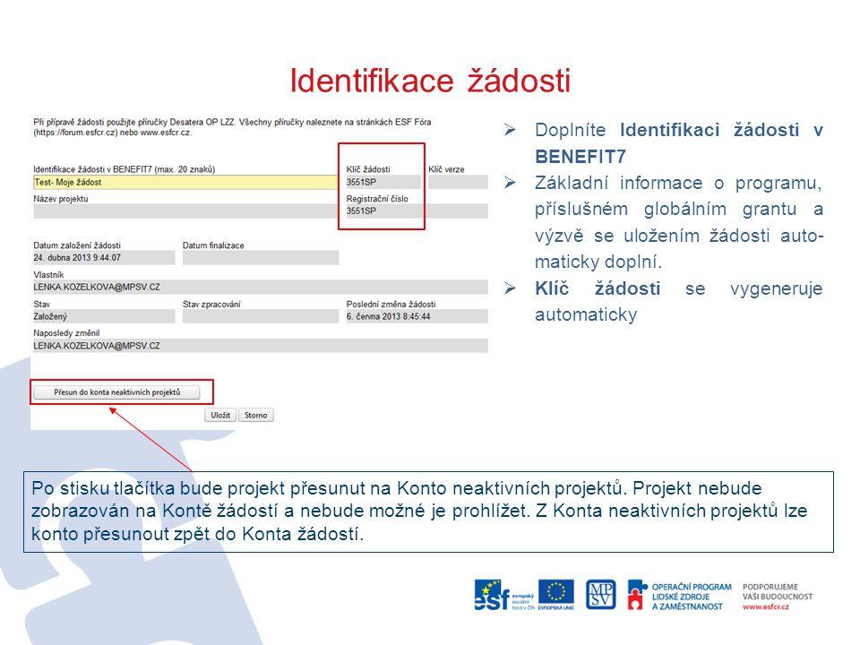 Identifikace žádosti Doplníte Identifikaci žádosti v BENEFIT7