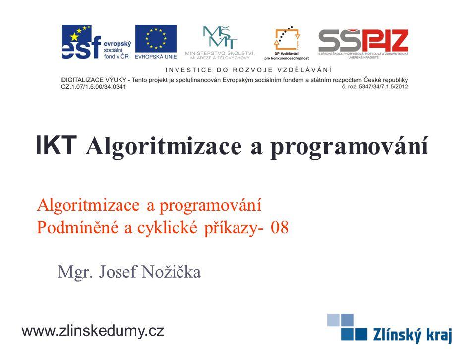 Algoritmizace a programování Podmíněné a cyklické příkazy- 08