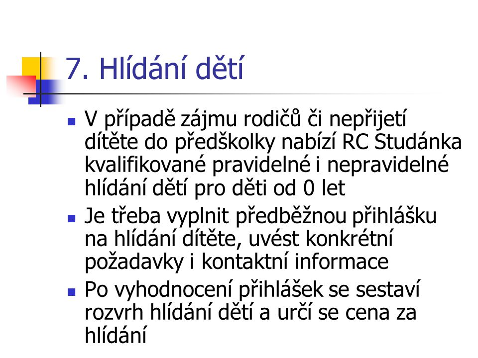 7. Hlídání dětí