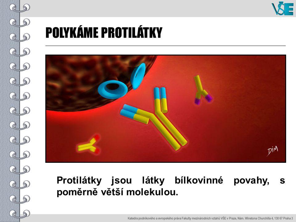 POLYKÁME PROTILÁTKY Protilátky jsou látky bílkovinné povahy, s poměrně větší molekulou.